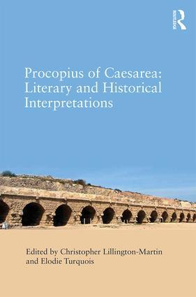 Procopius of Caesarea: Literary and Historical Interpretations: 1st Edition (Hardback) book cover