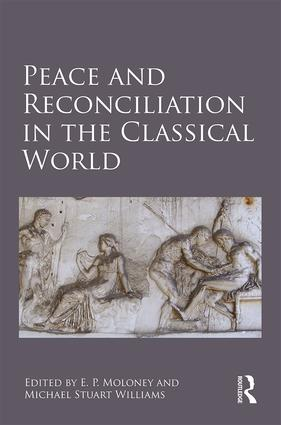Peace and Reconciliation in the Classical World: 1st Edition (Hardback) book cover