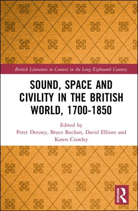 Sound, Space and Civility in the British World, 1700-1850: 1st Edition (Hardback) book cover