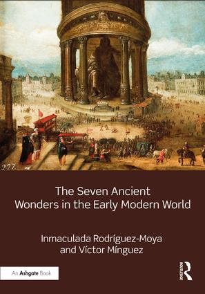 The Seven Ancient Wonders in the Early Modern World: 1st Edition (Hardback) book cover