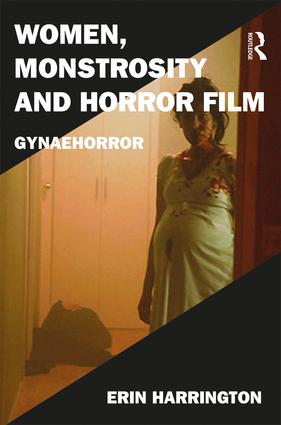 Women, Monstrosity and Horror Film: Gynaehorror (Hardback) book cover