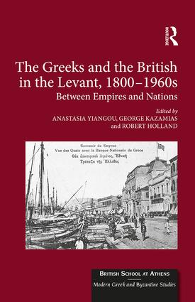 The Greeks and the British in the Levant, 1800-1960s: Between Empires and Nations (Hardback) book cover