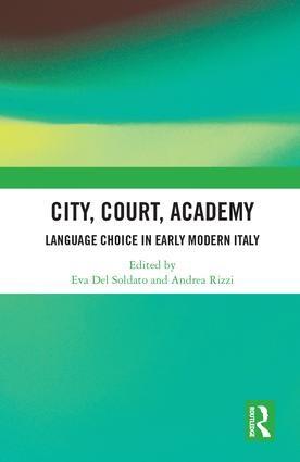 City, Court, Academy: Language Choice in Early Modern Italy, 1st Edition (Hardback) book cover