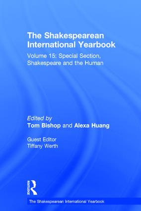 The Shakespearean International Yearbook: Volume 15: Special Section, Shakespeare and the Human book cover