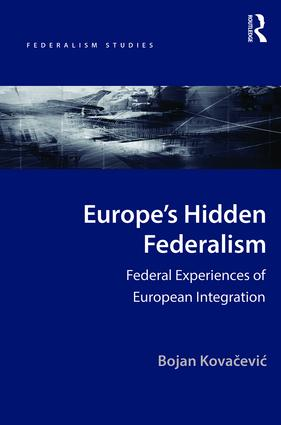 Europe's Hidden Federalism: Federal Experiences of European Integration, 1st Edition (Hardback) book cover