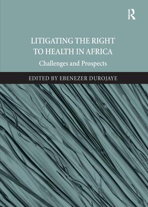 Litigating the Right to Health in Africa: Challenges and Prospects, 1st Edition (e-Book) book cover