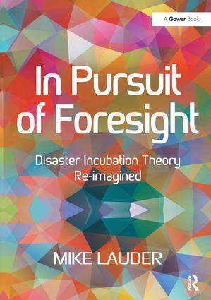 In Pursuit of Foresight: Disaster Incubation Theory Re-imagined (Hardback) book cover
