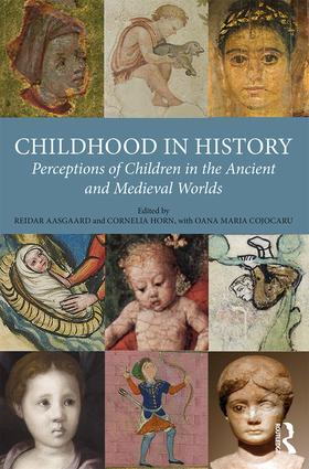 Childhood in History: Perceptions of Children in the Ancient and Medieval Worlds, 1st Edition (Hardback) book cover