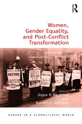 Women, Gender Equality, and Post-Conflict Transformation: Lessons Learned, Implications for the Future, 1st Edition (Hardback) book cover