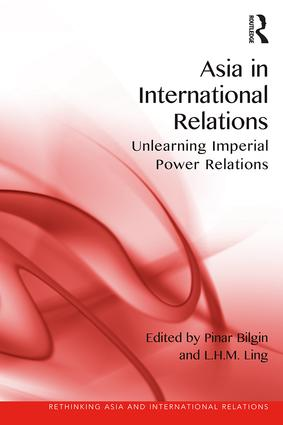 Asia in International Relations: Unlearning Imperial Power Relations book cover