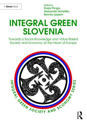 Integral Green Slovenia: Towards a Social Knowledge and Value Based Society and Economy at the Heart of Europe book cover