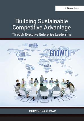 Building Sustainable Competitive Advantage: Through Executive Enterprise Leadership, 1st Edition (Hardback) book cover