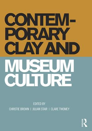 Contemporary Clay and Museum Culture (Hardback) book cover