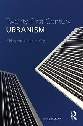 Twenty-First Century Urbanism: A New Analysis of the City book cover