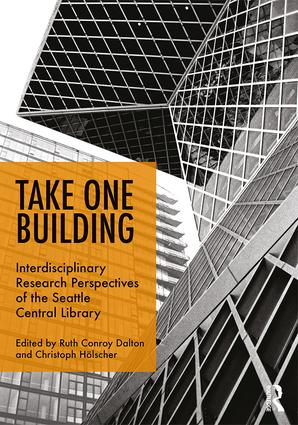 Take One Building : Interdisciplinary Research Perspectives of the Seattle Central Library (Hardback) book cover
