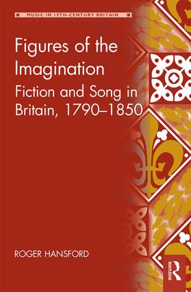 Figures of the Imagination: Fiction and Song in Britain, 1790–1850 book cover