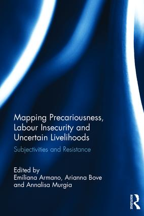 Mapping Precariousness, Labour Insecurity and Uncertain Livelihoods (Hardback) book cover