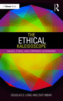The Ethical Kaleidoscope: Values, Ethics and Corporate Governance (Hardback) book cover