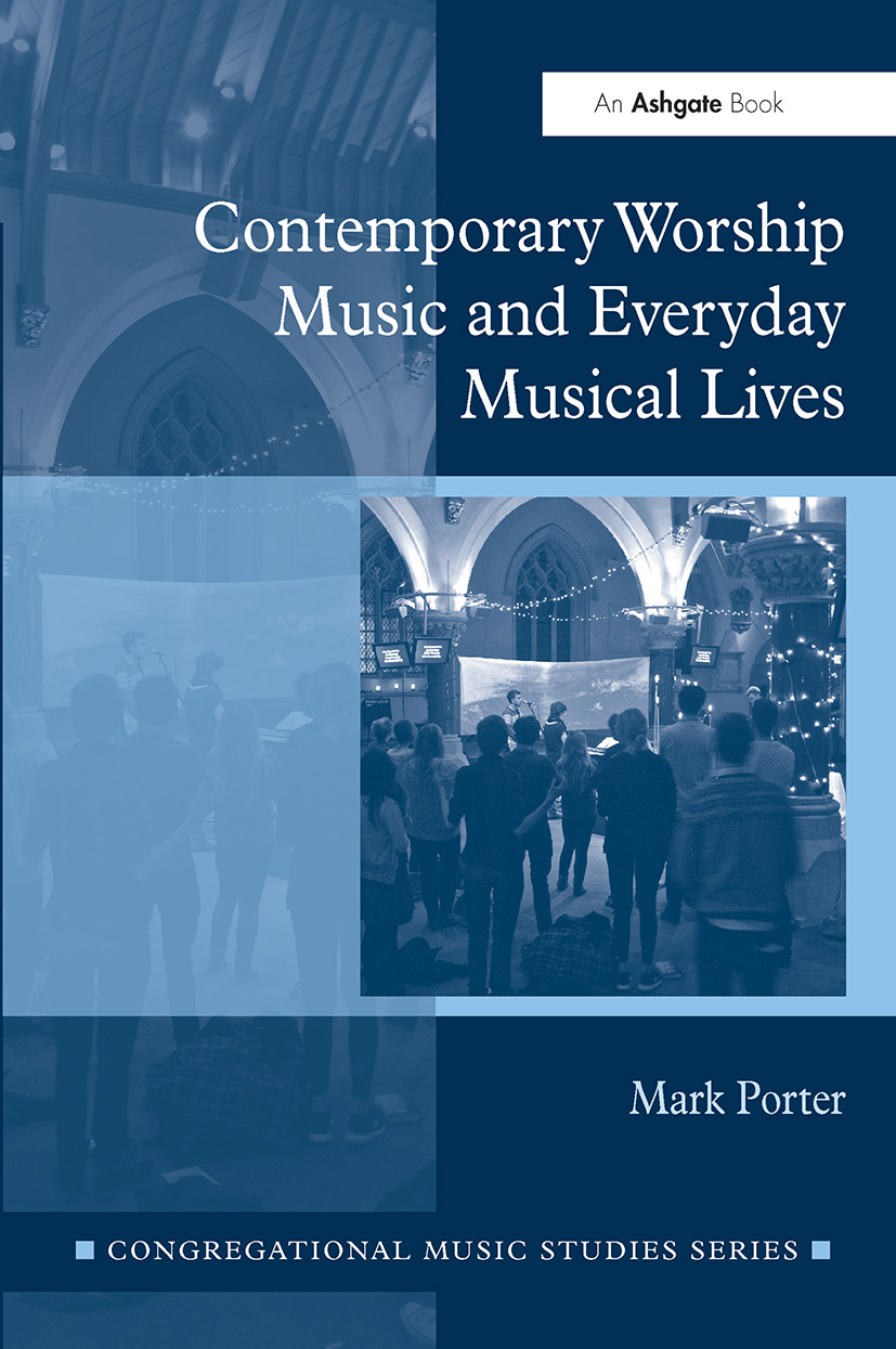 Contemporary Worship Music and Everyday Musical Lives (Hardback) book cover