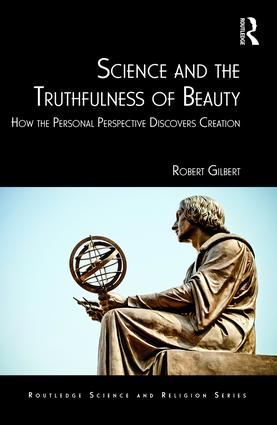 Science and the Truthfulness of Beauty: How the Personal Perspective Discovers Creation, 1st Edition (Hardback) book cover