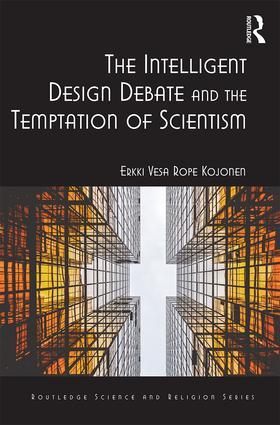The Intelligent Design Debate and the Temptation of Scientism book cover
