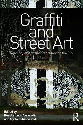 Graffiti and Street Art: Reading, Writing and Representing the City, 1st Edition (Hardback) book cover