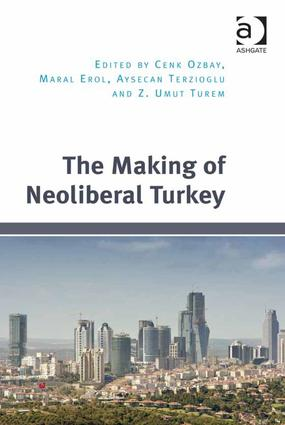 The Making of Neoliberal Turkey