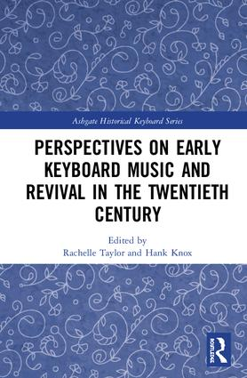 Perspectives on Early Keyboard Music and Revival in the Twentieth Century (Hardback) book cover