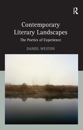 Contemporary Literary Landscapes: The Poetics of Experience, 1st Edition (Hardback) book cover