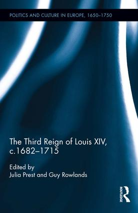 The Third Reign of Louis XIV, c.1682–1715 (Hardback) book cover