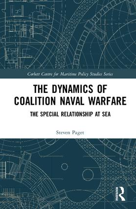 The Dynamics of Coalition Naval Warfare: The Special Relationship at Sea, 1st Edition (Hardback) book cover