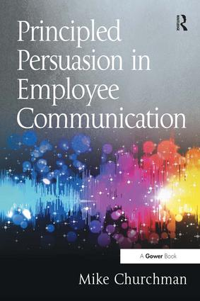 Principled Persuasion in Employee Communication: 1st Edition (Paperback) book cover