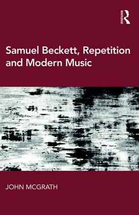 Samuel Beckett, Repetition and Modern Music: 1st Edition (Hardback) book cover