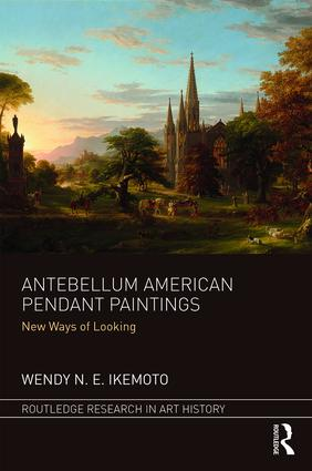 Antebellum American Pendant Paintings: New Ways of Looking, 1st Edition (Hardback) book cover