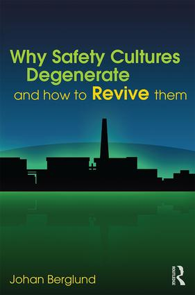Why Safety Cultures Degenerate: And How To Revive Them, 1st Edition (Hardback) book cover