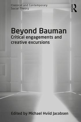Beyond Bauman: Critical engagements and creative excursions book cover