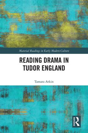 Reading Drama in Tudor England: 1st Edition (Hardback) book cover