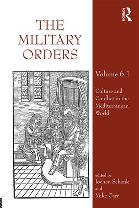 The Military Orders Volume VI (Part 1): Culture and Conflict in The Mediterranean World (Hardback) book cover