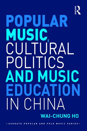 Popular Music, Cultural Politics and Music Education in China (Hardback) book cover