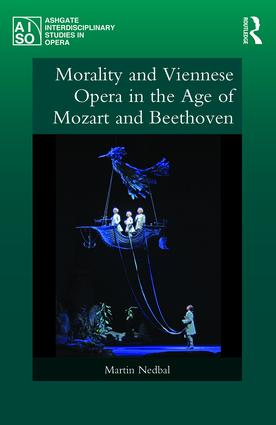 Morality and Viennese Opera in the Age of Mozart and Beethoven