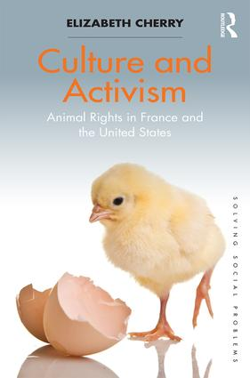 Culture and Activism: Animal Rights in France and the United States, 1st Edition (Hardback) book cover