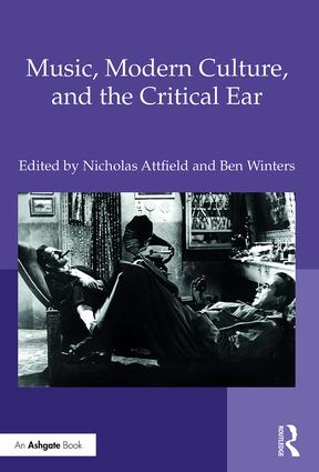 Music, Modern Culture, and the Critical Ear (Hardback) book cover