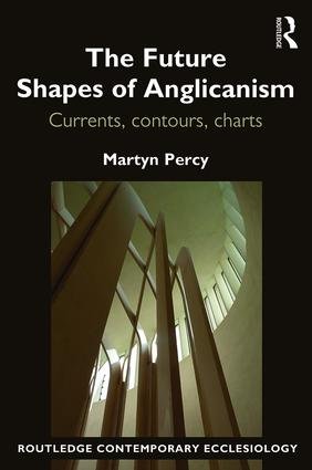 The Future Shapes of Anglicanism: Currents, contours, charts book cover