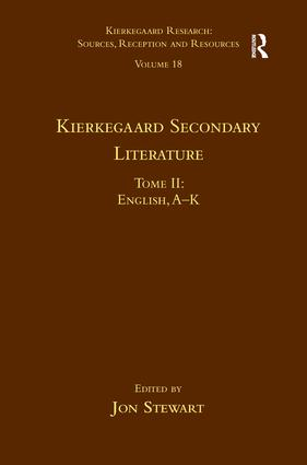 Volume 18, Tome II: Kierkegaard Secondary Literature: English, A - K, 1st Edition (Hardback) book cover