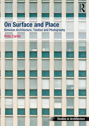 On Surface and Place: Between Architecture, Textiles and Photography book cover