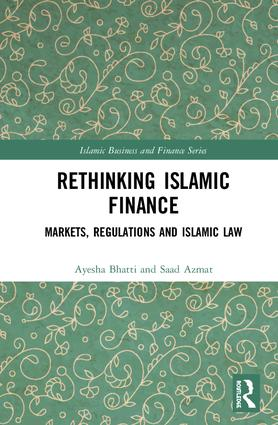Rethinking Islamic Finance: Markets, Regulations and Islamic Law book cover