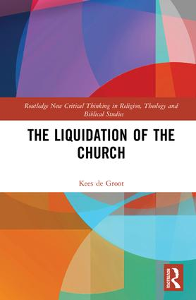 The Liquidation of the Church: 1st Edition (Hardback) book cover