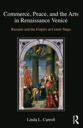 Commerce, Peace, and the Arts in Renaissance Venice: Ruzante and the Empire at Center Stage (Hardback) book cover