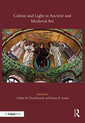 Colour and Light in Ancient and Medieval Art: 1st Edition (Hardback) book cover