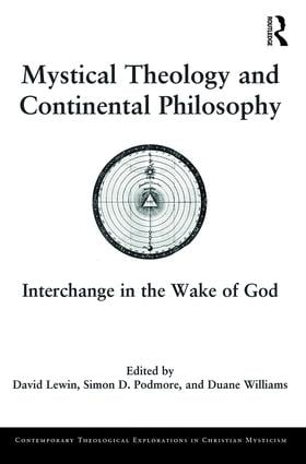 Mystical Theology and Continental Philosophy: Interchange in the Wake of God book cover